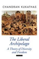 Cover image for The liberal archipelago : a theory of diversity and freedom