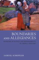 Cover image for Boundaries and allegiances : problems of justice and responsibility in liberal thought