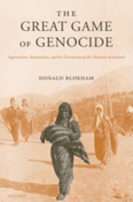 Cover image for The great game of genocide : imperialism, nationalism, and the destruction of the Ottoman Armenians.