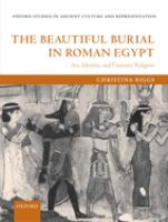 Cover image for The beautiful burial in Roman Egypt : art, identity, and funerary religion