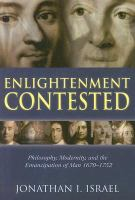 Cover image for Enlightenment contested : philosophy, modernity, and the emancipation of man, 1670-1752..