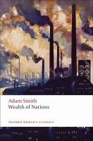 Cover image for An inquiry into the nature and causes of the wealth of nations : a selected edition