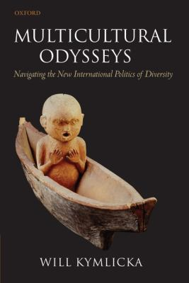 Cover image for Multicultural odysseys : navigating the new international politics of diversity
