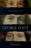 Cover image for The transferred life of George Eliot : the biography of a novelist