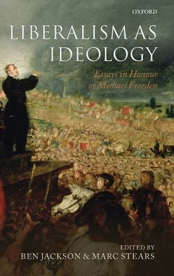 Cover image for Liberalism as ideology : essays in honour of Michael Freeden