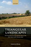 Cover image for Triangular landscapes : environment, society, and the state in the Nile Delta under Roman rule