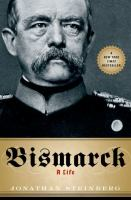 Cover image for Bismarck : a life