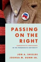 Cover image for Passing on the right : conservative professors in the progressive university