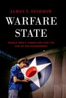 Cover image for Warfare state : World War II Americans and the age of big government