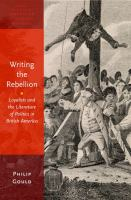 Cover image for Writing the rebellion : loyalists and the literature of politics in British America