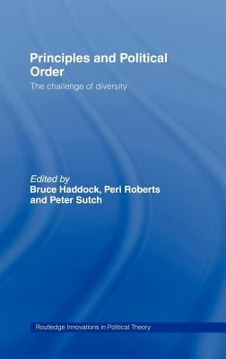 Cover image for Principles and political order the challenge of diversity