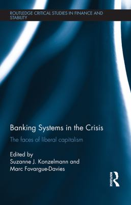 Cover image for Banking systems in the crisis the faces of liberal capitalism