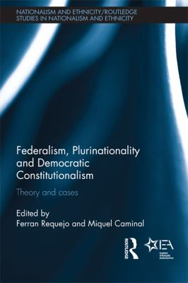 Cover image for Federalism, plurinationality and democratic constitutionalism theory and cases