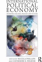 Cover image for International political economy debating the past, present and future