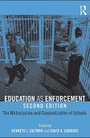 Cover image for Education as enforcement the militarization and corporatization of schools