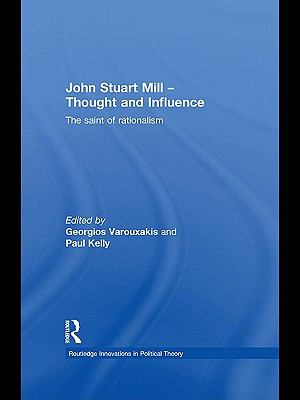 Cover image for John Stuart Mill, thought and influence the saint of rationalism