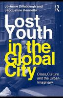 Cover image for Lost youth in the global city class, culture and the urban imaginary