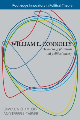Cover image for William E. Connolly democracy, pluralism & political theory
