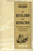 Cover image for Of revelation and revolution : Christianity, colonialism, and consciousness in South Africa
