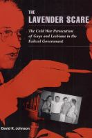 Cover image for The lavender scare : the Cold War persecution of gays and lesbians in the federal government