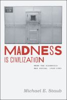Cover image for Madness is civilization : when the diagnosis was social, 1948 -1980