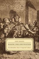 Cover image for Making England western : occidentalism, race, and imperial culture