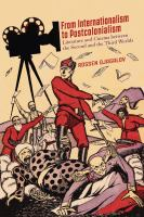 Cover image for From internationalism to postcolonialism literature and cinema between the Second and the Third Worlds