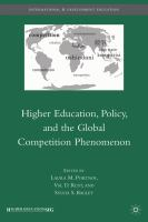 Cover image for Higher Education, Policy, and the Global Competition Phenomenon