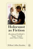 "Cover image for Holocaust as Fiction Bernhard Schlink's ""Nazi"" Novels and Their Films"