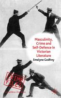 Cover image for Masculinity, Crime and Self-Defence in Victorian Literature