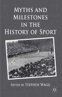 Cover image for Myths and Milestones in the History of Sport