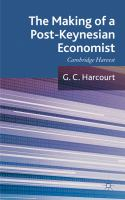 Cover image for The Making of a Post-Keynesian Economist: Cambridge Harvest Selected Essays of G. C. Harcourt