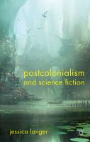Cover image for Postcolonialism and Science Fiction