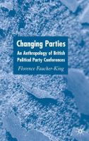 Cover image for Changing Parties An Anthropology of British Political Party Conferences