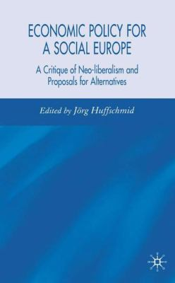 Cover image for Economic Policy for a Social Europe A Critique of Neo-liberalism and Proposals for Alternatives