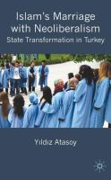 Cover image for Islam's marriage with neo-liberalism : state transformation in Turkey