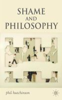 Cover image for Shame and Philosophy An Investigation in the Philosophy of Emotions and Ethics