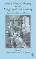 Cover image for British Women's Writing in the Long Eighteenth Century Authorship, Politics and History