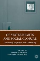 Cover image for Of states, rights, and social closure : governing migration and citizenship