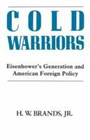 Cover image for Cold warriors : Eisenhower's generation and American foreign policy