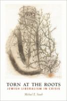 Cover image for Torn at the roots : the crisis of Jewish liberalism in postwar America