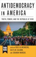 Cover image for Antidemocracy in America truth, power, and the republic at risk