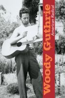 Cover image for Woody Guthrie, American radical