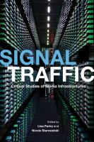Cover image for Signal traffic : critical studies of media infrastructures