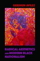 Cover image for Radical aesthetics and modern Black nationalism