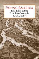 Cover image for Young America Land, Labor, and the Republican Community