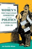 Cover image for The Women's Joint Congressional Committee and the Politics of Maternalism, 1920-30