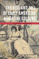 Cover image for The rise and fall of early American magazine culture