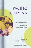 Cover image for Pacific citizens Larry and Guyo Tajiri and Japanese American journalism in the World War II era