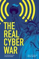 Cover image for The Real Cyber War The Political Economy of Internet Freedom